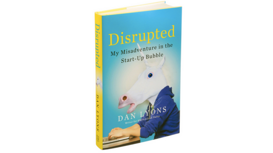Disrupted my misadventure in the start-up bubble