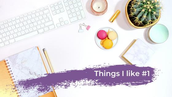 Things I like blog #1